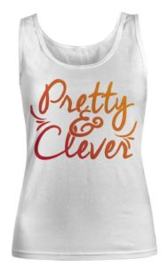 sleeveless t shirt Pretty & Clever slogan